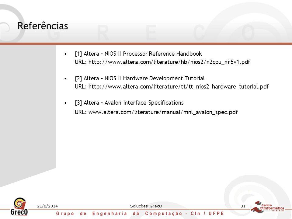 Referências [1] Altera – NIOS II Processor Reference Handbook